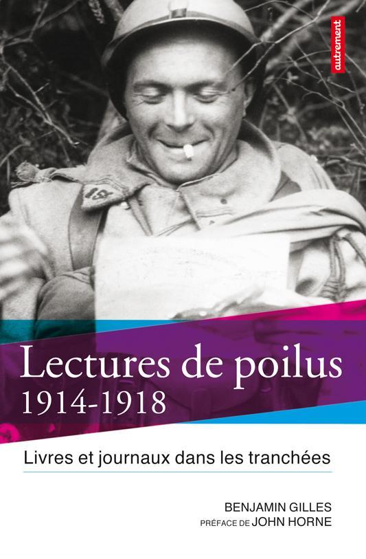 Lectures de poilus, 1914-1918 ; livres et journaux dans les tranchées