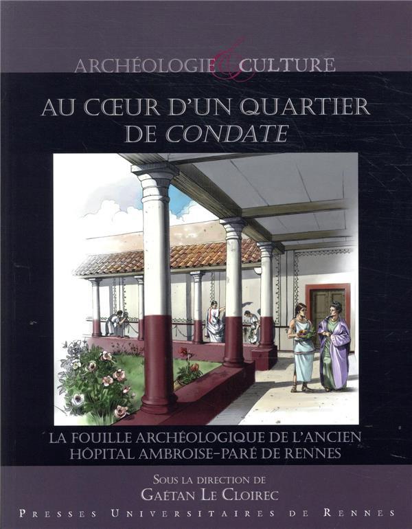 Au coeur d'un quartier antique de Condate ; la fouille archéologique de l'ancien hôpital Ambroise Paré de Rennes