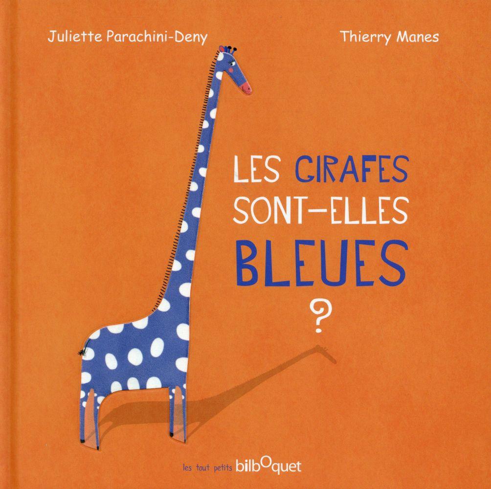 Les girafes sont-elles bleues ?