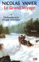 Couverture de Le grand voyage t.1 ; mohawks et le peuple d'en haut