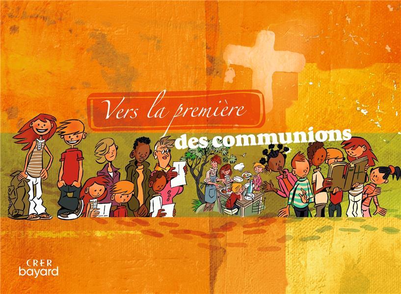 VERS LA PREMIERE DES COMMUNIONS - LIVRET DE L-ENFANT