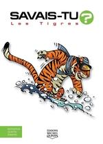 Vente Livre Numérique : SAVAIS-TU ? ; les tigres  - Alain M. Bergeron - Sampar - Michel Quintin