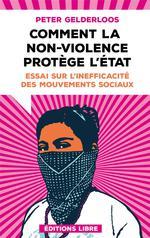 Couverture de Comment La Non-Violence Protege L'Etat - Essai Sur L'Inefficacite Des Mouvements Sociaux