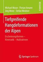 Tiefgreifende Hangdeformationen der Alpen  - Florian Amann - Jörg Meier - Michael Moser - Stefan Weidner