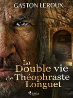 Vente EBooks : La Double vie de Théophraste Longuet  - Gaston Leroux