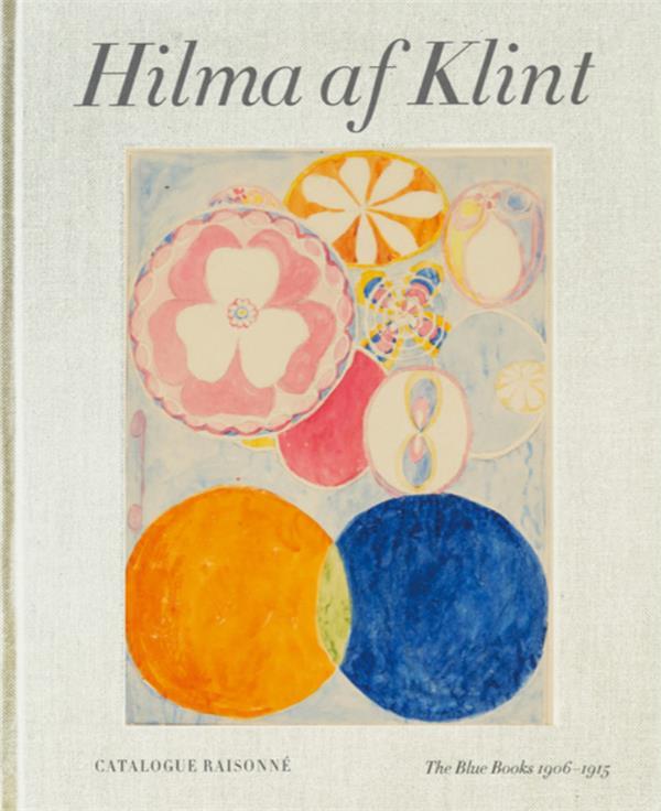 Hilma af klint: the blue books (1906-1915) catalogue raisonne volume 3