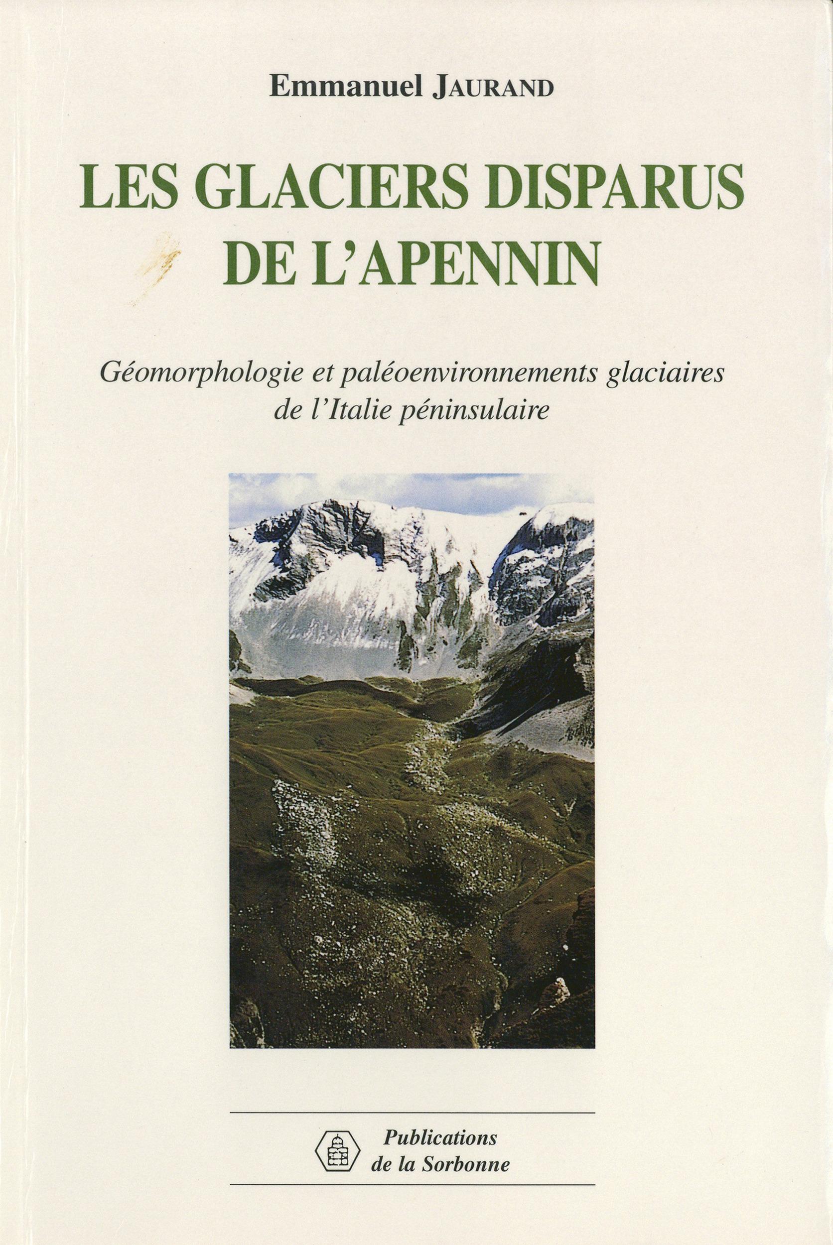 Les glaciers disparus de l'apennin. geomorphologie et paleoenvironnem ents glaciaires de l'italie pe