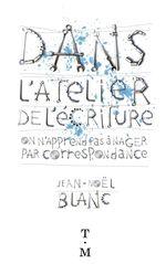 Vente Livre Numérique : Dans l'atelier de l'écriture  - Jean-Noël Blanc