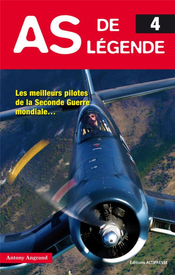 As de légende t.4 ; les meilleurs pilotes de la Seconde Guerre mondiale