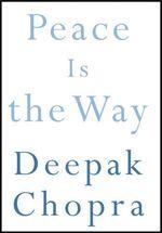 Vente Livre Numérique : Peace Is the Way  - Deepak Chopra