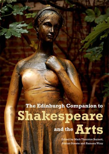 The Edinburgh Companion to Shakespeare and the Arts