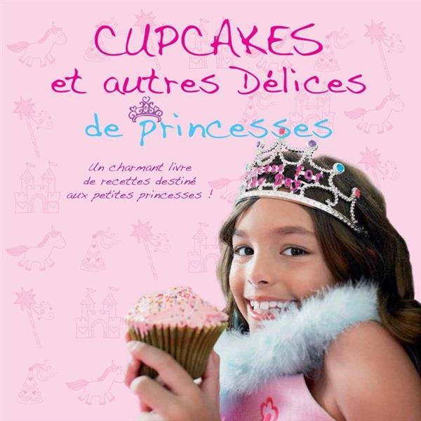 Cupcakes et autres délices de princesses