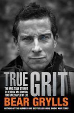 Vente Livre Numérique : True Grit  - Bear Grylls