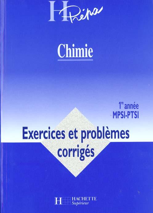 Chimie Premiere Annee Ptsi Mpsi Exercices Et Problemes Corriges Andre Durupthy Hachette Education Grand Format Le Hall Du Livre Nancy