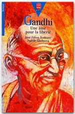 Gandhi ; une âme pour la liberté