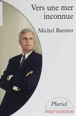 Vente Livre Numérique : Vers une mer inconnue  - Michel Barnier