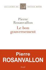 Vente Livre Numérique : Le Bon Gouvernement  - Pierre Rosanvallon