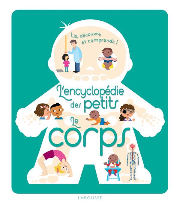 JUGLA CECILE - L'ENCYCLOPEDIE DES PETITS - LE CORPS