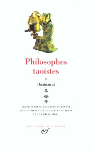 Philosophes taoïstes t.2 ;  Huainan zi, de Liu An