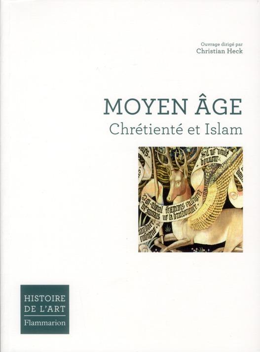Manuel Moyen Age ; chrétienté et islam