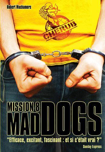 Cherub mission T.8 ; mad dogs