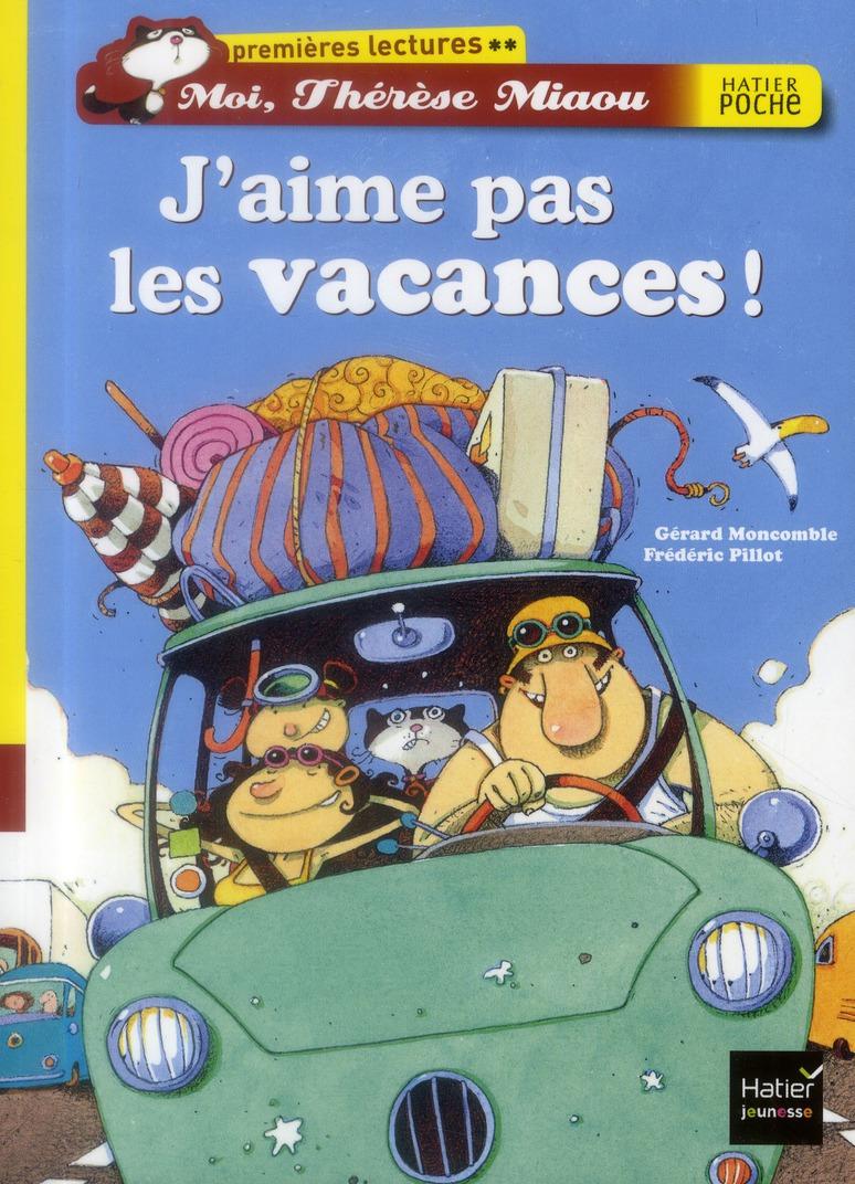 moi, Thérèse Miaou ; j'aime pas les vacances !