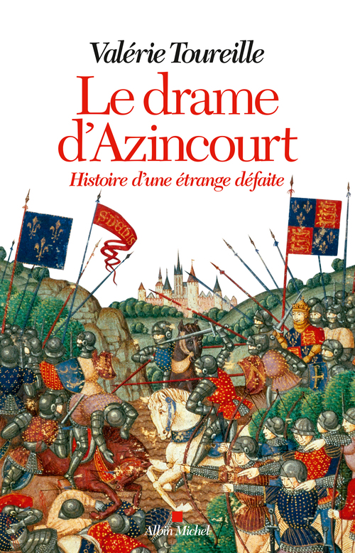Le drame d'Azincourt ; histoire d'une étrange défaite