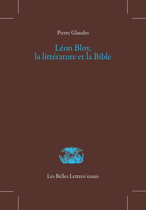 Léon Bloy, la littérature et la Bible