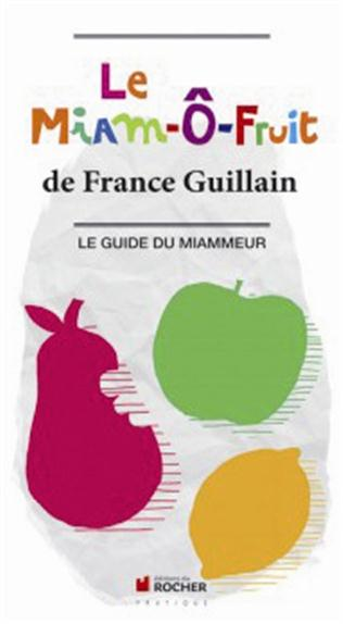 Le Miam O Fruit Le Guide Du Miammeur