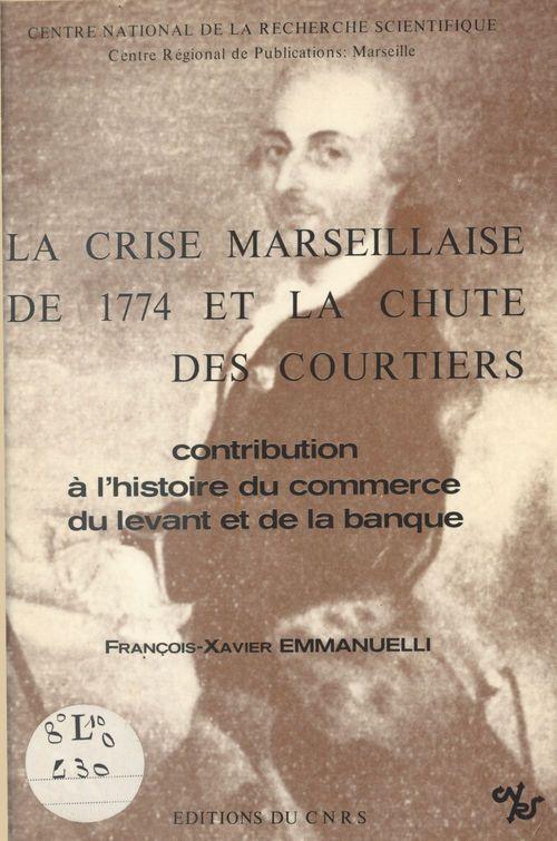 La crise marseillaise de 1774 et la chute des courtiers