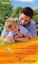 Vente EBooks : Un sauvetage miraculeux - Le triomphe de l'amour  - Jackie Braun - Margaret Way