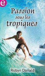 Vente EBooks : Passions sous les Tropiques  - Robyn Donald