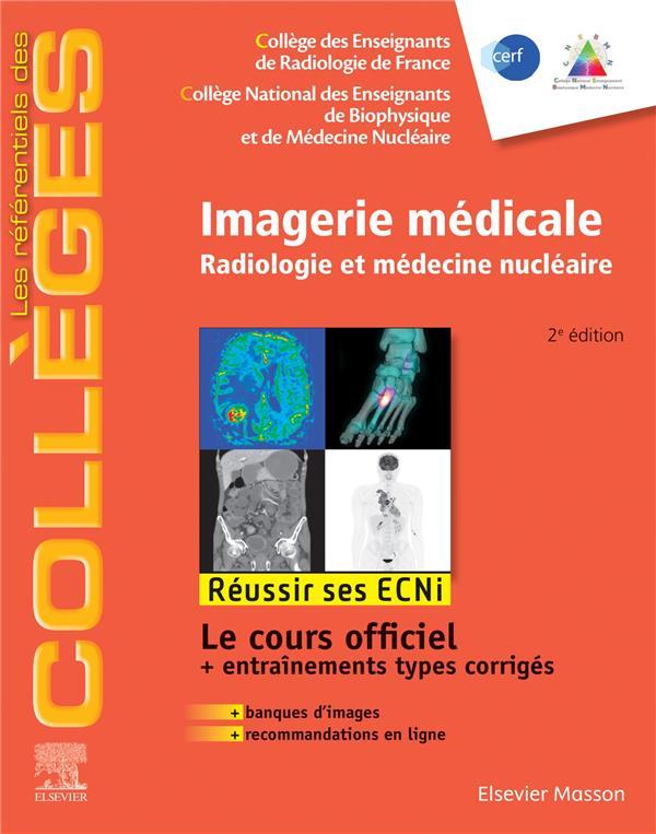 Imagerie médicale ; radiologie et médecine nucléaire ; réussir les ECNi (2e édition)