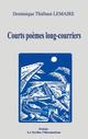 Courts poèmes long-courriers  - Dominique Thiébaut Lemaire