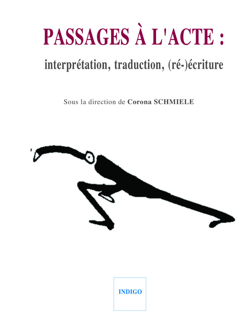 Passages à l'acte ; interprétation, traduction, (ré)écriture