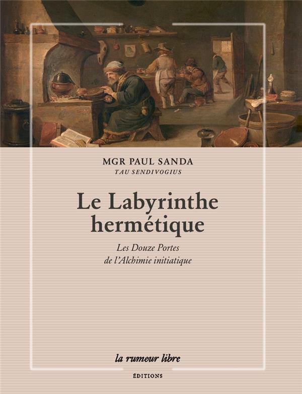 Le labyrinthe hermétique : les douze portes de l'alchimie initiatique