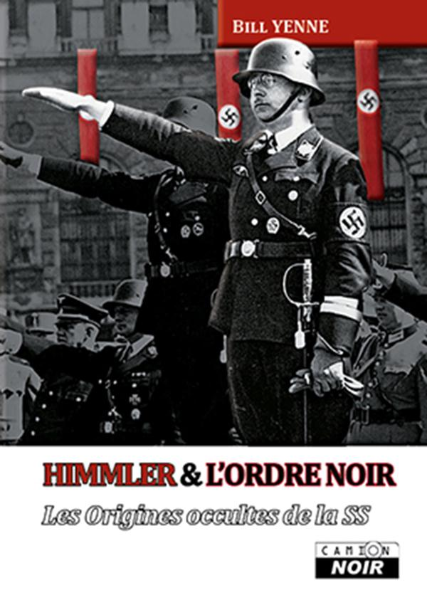 Himmler et l'ordre noir ; les origines occultes de la SS