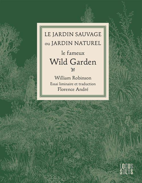 Le jardin sauvage ou jardin naturel ; le fameux Wild Garden