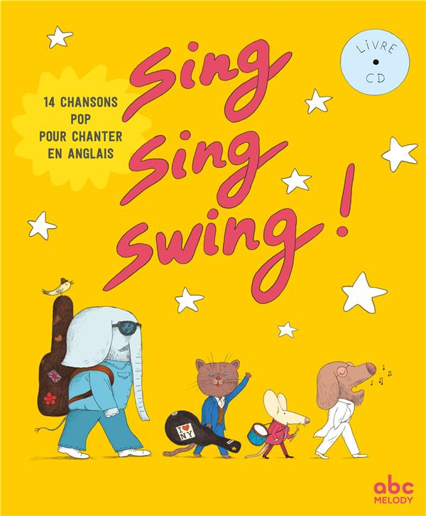 SING, SING, SWING ! (14 CHANSONS POP POUR CHANTER EN ANGLAIS) Husar St
