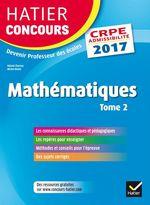 Vente Livre Numérique : Hatier Concours CRPE 2017 - Epreuve écrite d'admissibilité - Mathématiques Tome 2  - Michel Mante - Roland Charnay - Micheline Cellier