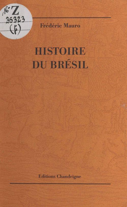 Histoire du Brésil  - Frederic MAURO