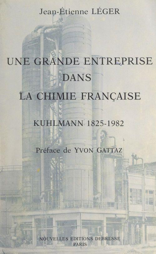 Une grande entreprise dans la chimie française : Kuhlmann, 1825-1982