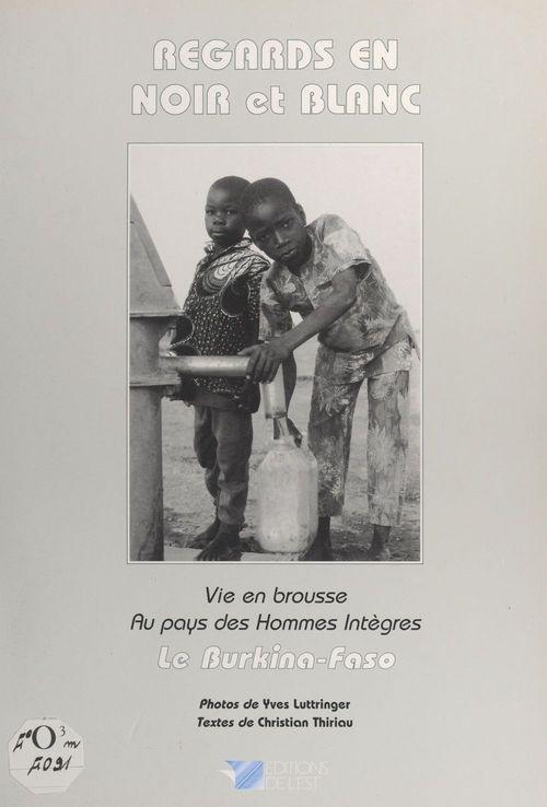 Regards en noir et blanc : le Burkina-Faso