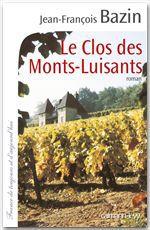 Le clos des Monts-Luisants