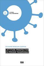 L´attitude prospective en période pandémique  - Sylvaine Mercuri Chapuis