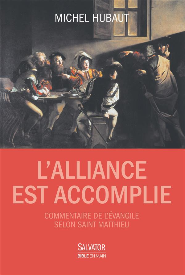 L'alliance est accomplie ; commentaire de l'Evangile de Matthieu