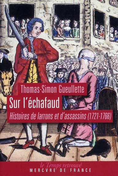 Sur l'échafaud ; histoires de larrons et d'assassins (1721-1766)
