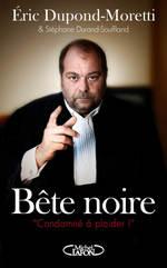 Vente Livre Numérique : Bête noire  - Éric DUPOND-MORETTI - Stéphane Durand-Souffland