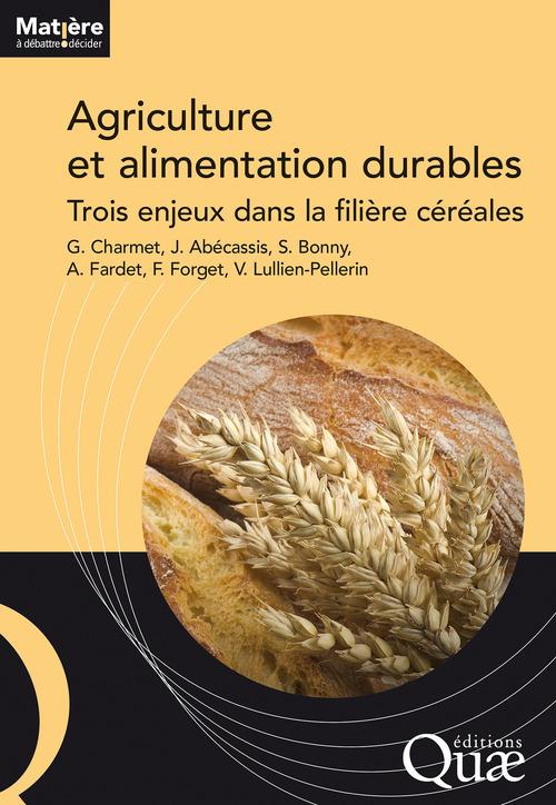 Agriculture et alimentation durables ; trois enjeux dans la filière céréales
