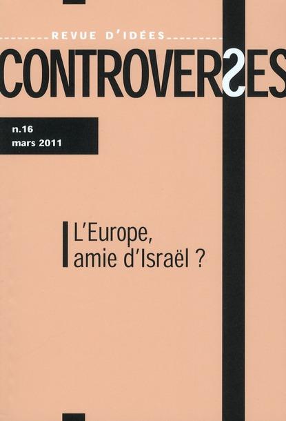 Controverses t.16; irael et l'europe
